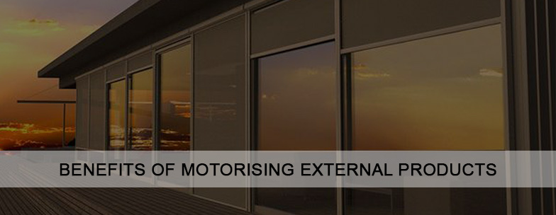 Benefits of Motorising External Products