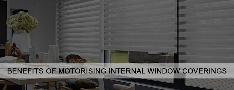 Benefits of Motorising Internal Window Coverings